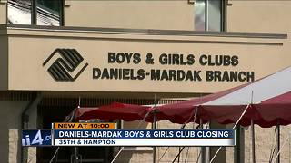 Daniels-Mardak Boys and Girls Club to close Friday - Video