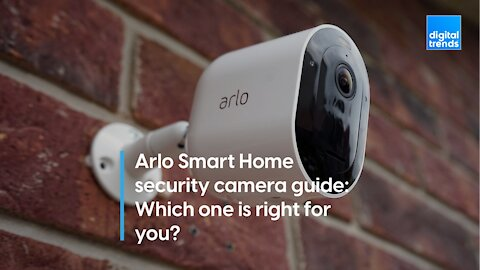 Arlo Smart Home security camera guide | Which one is right for you?