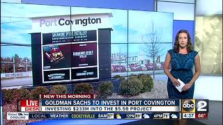 Goldman Sachs to invest in Port Covington - Video