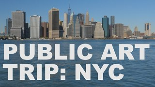 S3 Ep17: Public Art Trip: New York City - Video