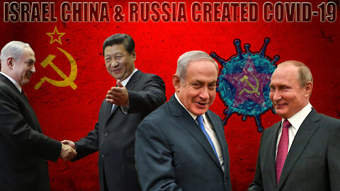 22. DEADLY ENEMIES & THE FED CRYPTO APP - DID ISRAEL, CHINA AND RUSSIA CO-OPERATE ON COVID-19?