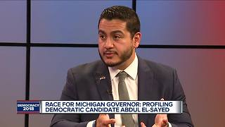 One-on-one with Democratic gubernatorial candidate Abdul El-Sayed - Video