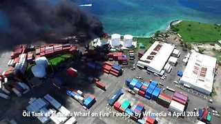 Drone Footage Shows Apia Fuel Storage Tanks Fire - Video