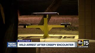 Three arrested after creepy encounter in Goodyear - Video