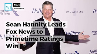 Sean Hannity Leads Fox News to Primetime Ratings Win - Video