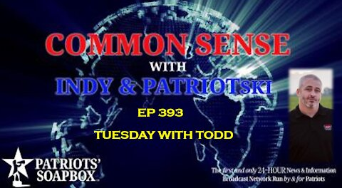 Ep. 393 Tuesday With Todd - The Common Sense Show