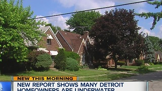 New report shows many Detroit homeowners are underwater