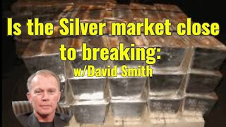 Is the Silver market close to breaking: w/David Smith