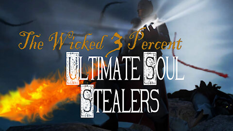The Wicked 3 Percent - Ultimate Soul Stealers