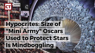 Hypocrites: Size Of Mini Army Oscars Used To Protect Stars Is Mindboggling - Video