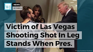 Victim of Las Vegas Shooting Shot In Leg Stands When Pres. Trump Visits Hospital - Video