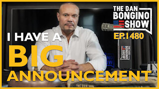 Ep. 1480 I Have A Big Announcement - The Dan Bongino Show