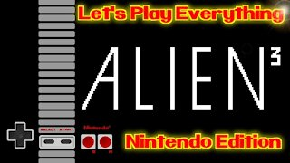 Let's Play Everything: Alien 3 (NES)