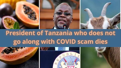 Tanzanian President Who Believed COVID Is A Scam Dies