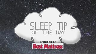 Sleep Tip Of The Day 6/12/17 - Video