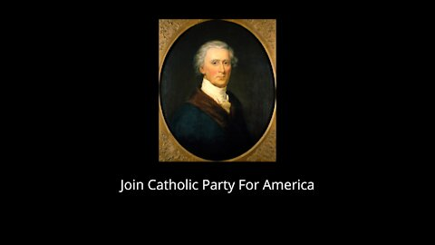 Join The Catholic Party For America