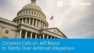 Congress Calls on Jeff Bezos to Testify Over Antitrust Allegations