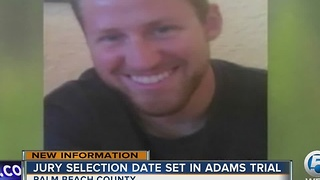 Jury selection date set in Seth Adams trial