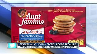 Aunt Jemima recalls frozen foods due to Listeria - Video