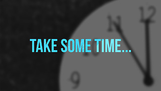 Take Some Time... - Video