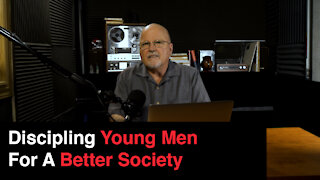 Discipling Young Men For A Better Society | What You've Been Searching For