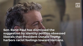 "Rand Paul Reveals What ""Racist"" Trump Did for Haitians - Video"
