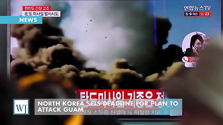 North Korea Sets Deadline For Plan To Attack Guam - Video