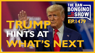 Ep. 1479 Trump Hints At What's Next - The Dan Bongino Show