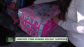 Unboxed items ruining holiday surprises