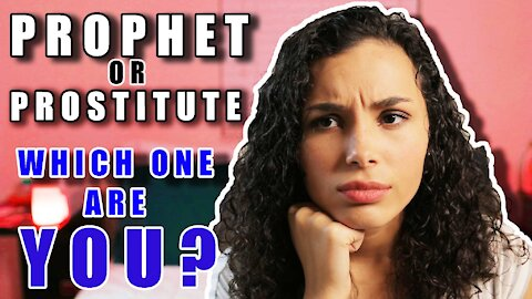PROPHET or PROSTITUTE | Which One Are You?