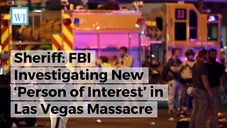 Sheriff: FBI Investigating New 'Person of Interest' in Las Vegas Massacre - Video