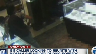 Woman who called 911 during Tapper's Jewelry store robbery hopes to reunite with woman she helped - Video