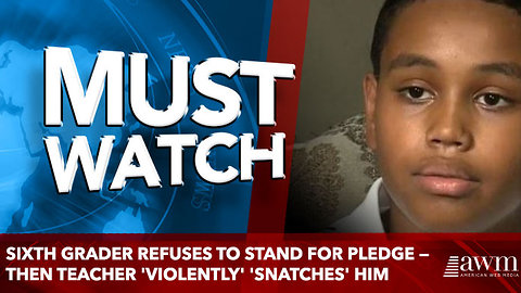 Sixth Grader Refuses to Stand for Pledge — Then Teacher 'Violently' 'Snatches' Him