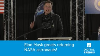Elon Musk greets returning NASA astronauts!