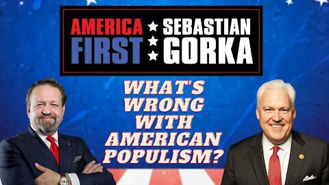 What's wrong with American populism? Matt Schlapp with Sebastian Gorka on AMERICA First