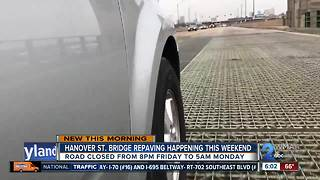 Hanover St. Bridge to be closed this weekend for paving work
