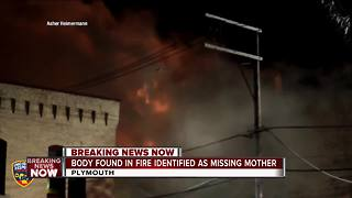 Victim in Plymouth fire identified as missing woman - Video