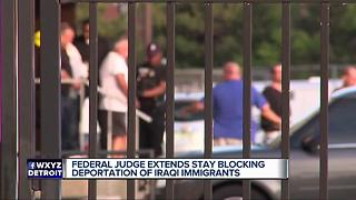 Federal judge extends stay blocking deportation of Iraqi immigrants