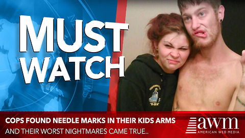 Cops Discover Needle Marks In Their Children's Arms And Their Worst Nightmares Come True