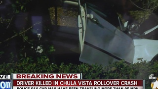 Driver killed in Chula Vista rollover crash - Video