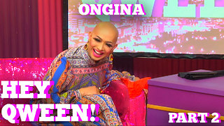 RuPaul's Drag Race Star ONGINA on HEY QWEEN Pt 2  with Jonny McGovern - Video