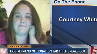 Ex-Girlfriend Of Donation Jar Thief Speaks Out - Video
