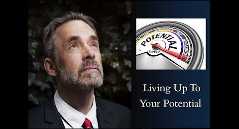 Jordan Peterson - Living Up To Your Potential