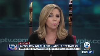 MCSO: Remind children about strangers - Video