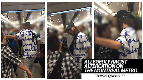 Allegedly Racist Altercation On The Montreal Metro