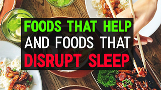Foods That Help and Foods That Disrupt Sleep - Video