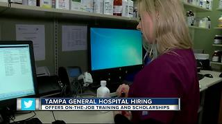 Tampa General Hospital hiring, offering on-the-job training and scholarships