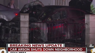 Car arson shuts down neighborhood