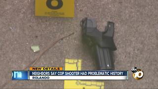 Neighbors say cop shooter had problematic history - Video