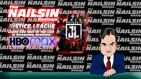 The Nailsin Ratings Justice League Leads HBOmax To Top Gain In Streaming